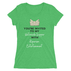 You're Invited To My Waterside Supper With Riparian Entertainment Women's T-Shirt