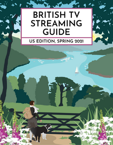 British TV Streaming Guide, US Edition: Spring 2021