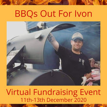 BBQs Out For Ivon - Virtual Fundraising Event 'Ticket' 11th-13th December 2020