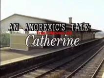 An Anorexics Tale The Brief Life of Catherine