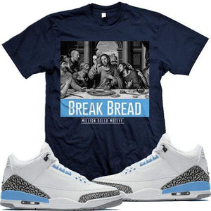 MDM T-Shirt Jordan Retro 3 UNC Cement Match Sneaker Tees Shirt - BREAK BREAD
