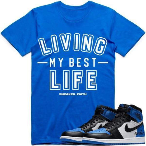 Sneaker Clothing Shirts T-Shirt BEST LIFE - Jordan Retro 1 High Royal 2020 Sneaker Tees Shirts to Match