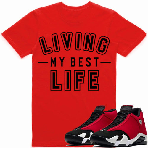 Sneaker Clothing Shirts T-Shirt BEST LIFE Red Sneaker Tees Shirt - Jordan 14 Gym Red Toro Chicago