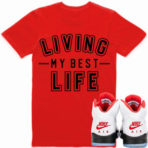"Sneaker Clothing Shirts T-Shirt BEST LIFE Sneaker Tees Shirt - Jordan Retro 5 ""69 Points"" Fire Red"