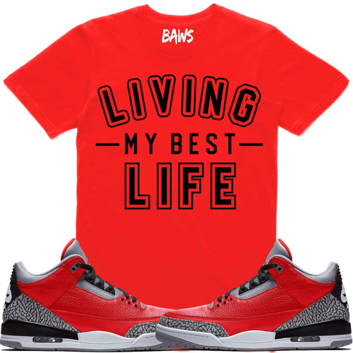 Sneaker Clothing T-Shirt BEST LIFE Sneaker Tees Shirt - Jordan Retro 3
