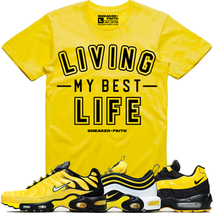 Sneaker Faith T-Shirt LIVING MY BEST LIFE Sneaker Tees Shirt - Nike Air Max Frequency Pack Bumble Bee