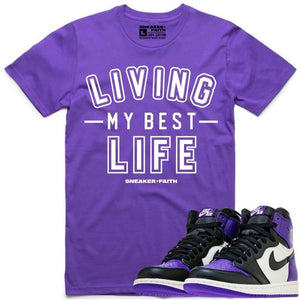 "Sneaker Faith T-Shirt LIVING MY BEST LIFE Sneaker Tees Shirt to Match - Jordan Retro 1 ""Court Purple"""