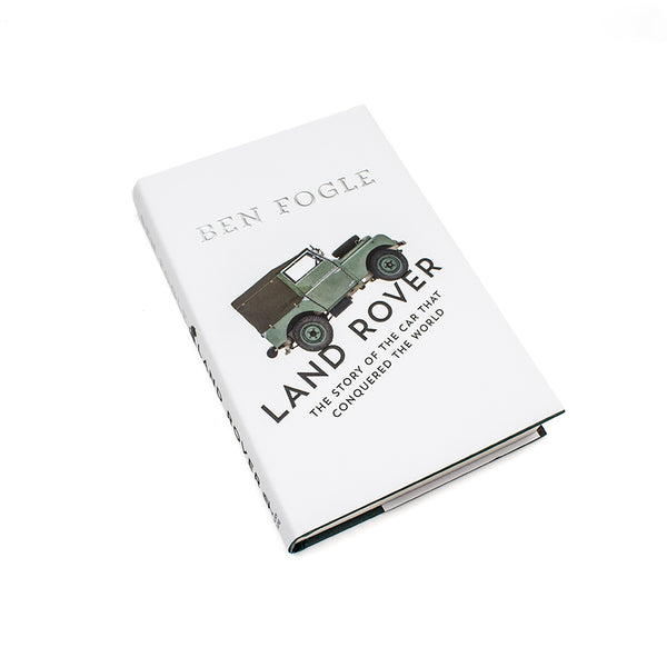 Land Rover. The Story of the Car that Conquered the World