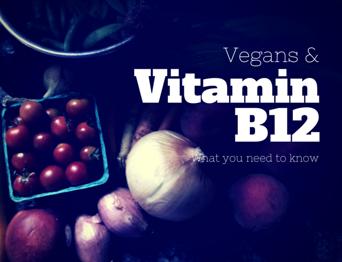 Why Do Vegans Need To Supplement B12