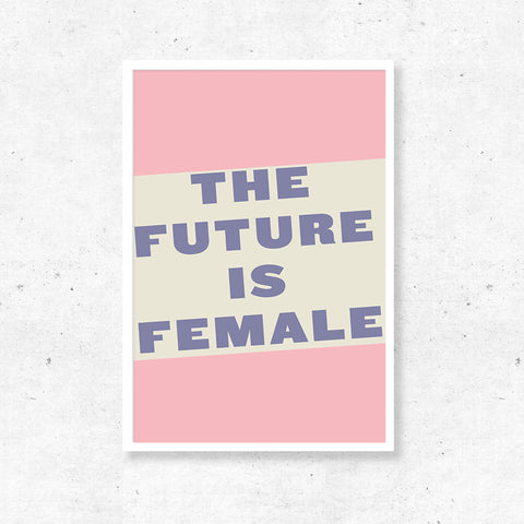 Wall Art - The Future is Female Print