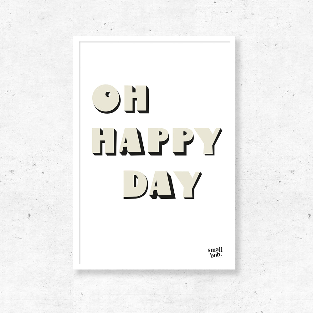 Wall Art - OH HAPPY DAY Print - White