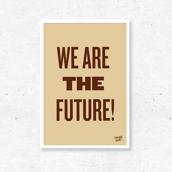 Kids Print - We are the Future