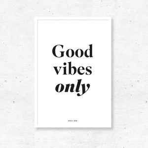Typography Wall Art - Good Vibes Only Print