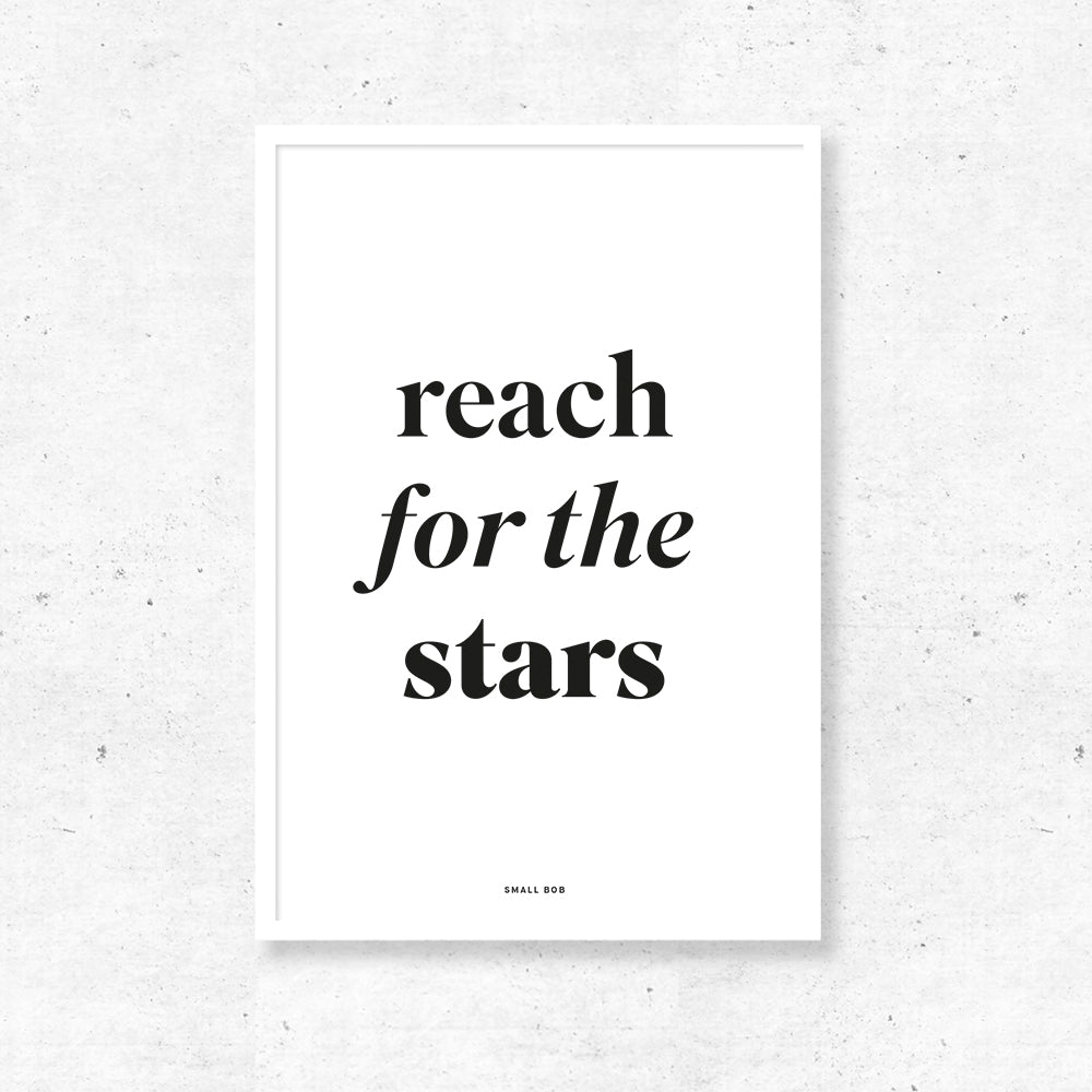 Typography Wall Art - Reach for the Stars Print