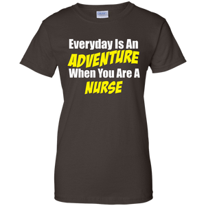 Everyday Is An Adventure When You Are A Nurse Women T-Shirt