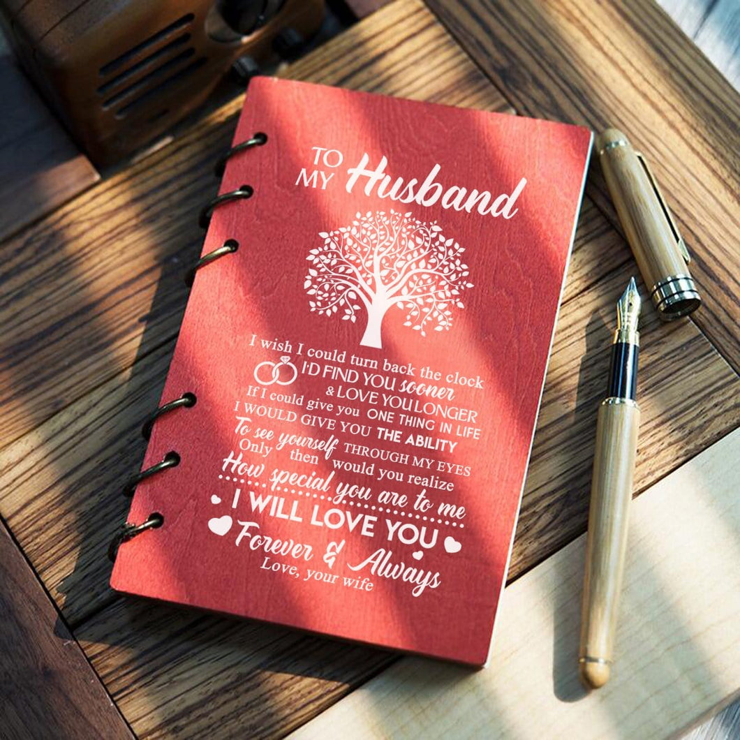 To My Husband - I Will Love You Forever Wood Journal Notebook