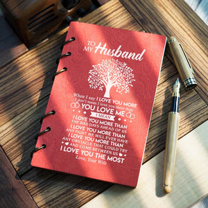 To My Husband - I Love You The Most Wood Journal Notebook