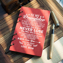 Mom To Daughter - You Will Never Lose Wood Journal Notebook