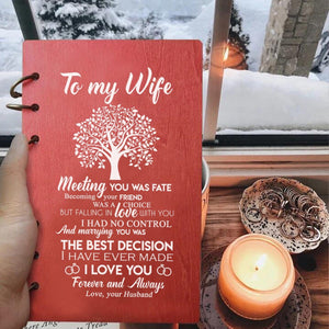 To My Wife - Meeting You Was Fate Wood Journal Notebook