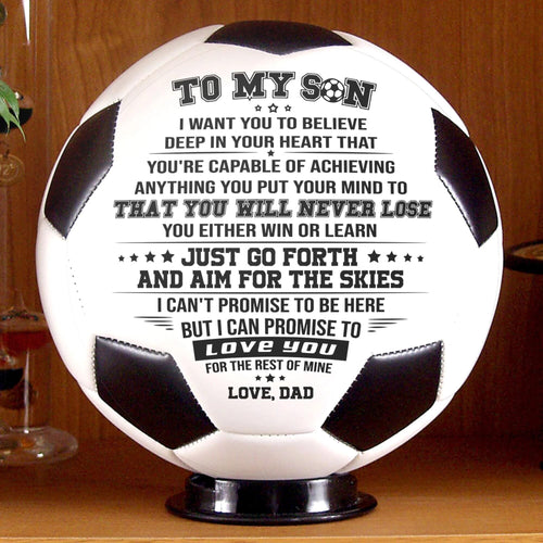 Soccer Ball Dad To Son - You Will Never Lose Personalized Soccer Ball GiveMe-Gifts