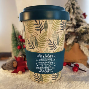 Mom To Daughter - You Are Loved More Than You Know Ecoffee Cup
