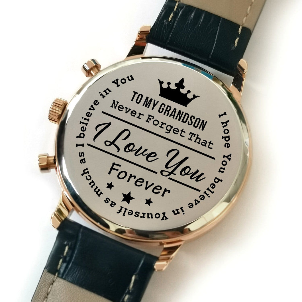 The backside of the watch is laser engraved the perfectly loving messages for grandson
