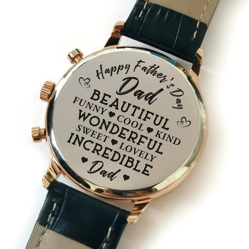 The backside of the watch is laser engraved with the perfectly loving messages for dad from daughter