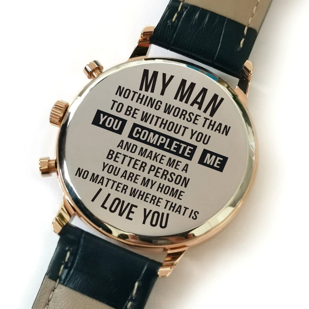 The backside of the watch is laser engraved the perfectly loving messages for boyfriend and husband
