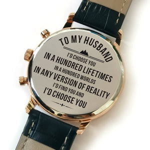 Watches To My Husband - I Find You And Choose You Engraved Watch GiveMe-Gifts