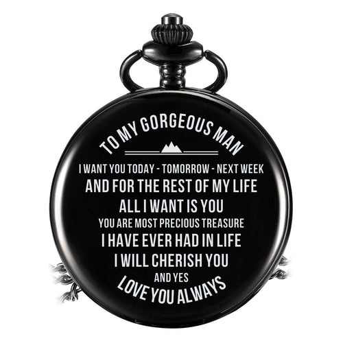 To My Man - All I Want Is You Pocket Watch