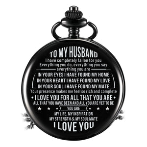 To My Husband - I Love You For All That You Are Pocket Watch