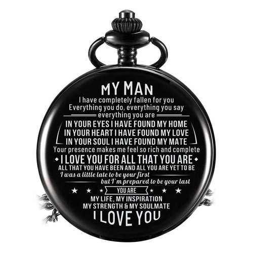 To My Man - I Love You For All That You Are Pocket Watch