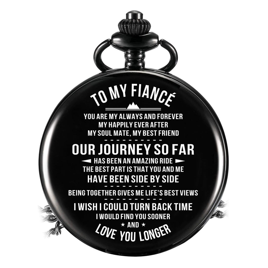 To My Fiance - Love You Longer Pocket Watch