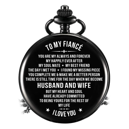 To My Fiance - I Love You Pocket Watch