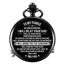 To My Fiance - I Will Be At Your Side Pocket Watch