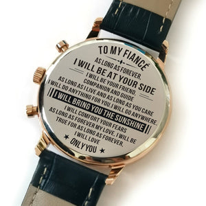 The backside of the watch is laser engraved with the perfectly loving messages for fiance