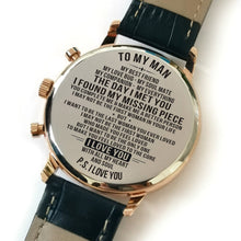 To My Man I Found My Missing Piece Engraved Leather Watch