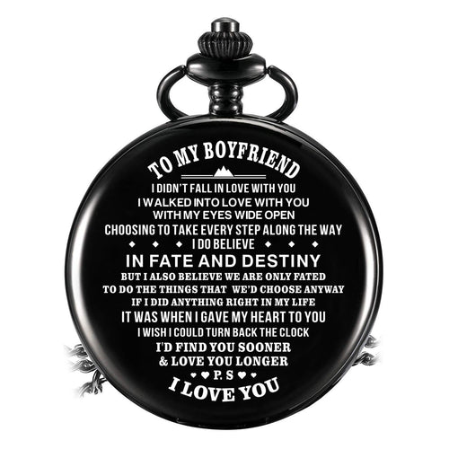 To My Boyfriend - I Do Believe In Fate And Destiny Pocket Watch
