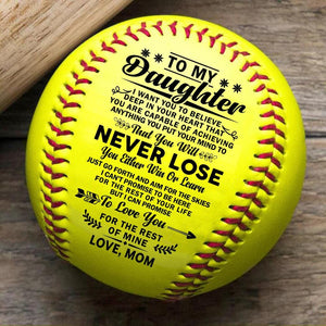Mom To My Daughter You Will Never Lose Engraved Softball