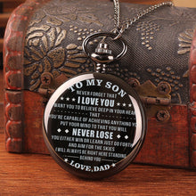 Dad To Son - You Will Never Lose Pocket Watch