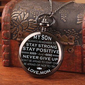 Mom To Son - Stay Strong And Never Give Up Pocket Watch