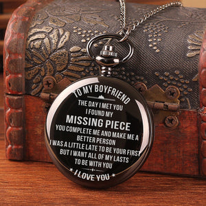 To My Boyfriend - I Found My Missing Piece Pocket Watch