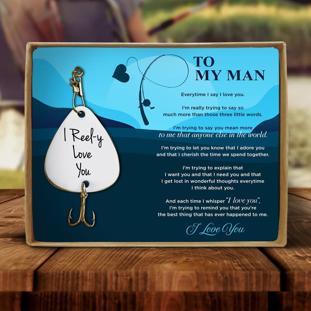 To My Man - I Reel-y Love You Engraved Fishing Lure