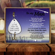To My Man - I Love You To The Lake And Back Engraved Fishing Lure
