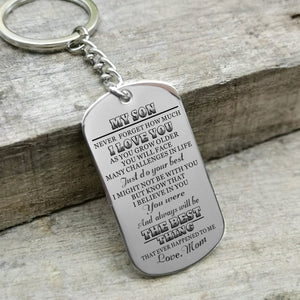 Mom To My Son You Were And Always Will Be The Best Thing Engraved Keychain