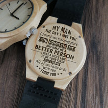 To My Man - You Make Me Better Engraved Wood Watch