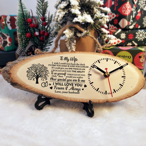 To My Wife - I Will Love You Forever And Always Engraved Wood Clock