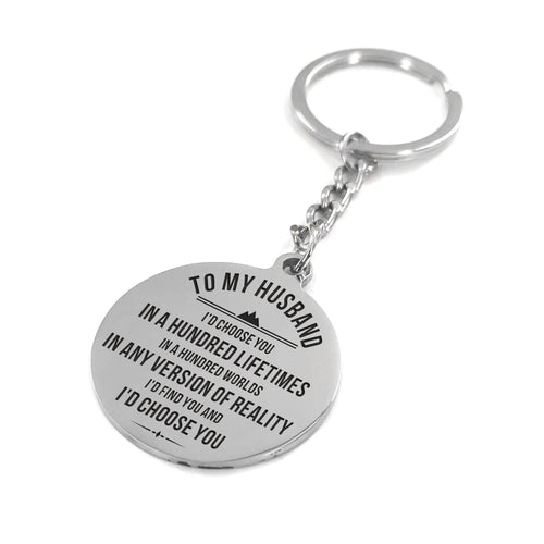 To My Husband I Find You And Choose You Engraved Keychain