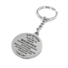 To My Boyfriend I Found My Missing Piece Engraved Keychain With Love Quotes