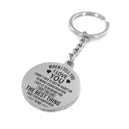 When I Tell You I Love You Engraved Keychain With Love Quotes